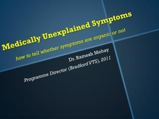 Medically Unexplained Symptoms how to tell whether symptoms are organic or not