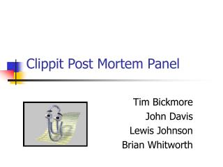 Clippit Post Mortem Panel