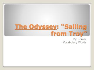 """The Odyssey : """"Sailing from Troy"""""""