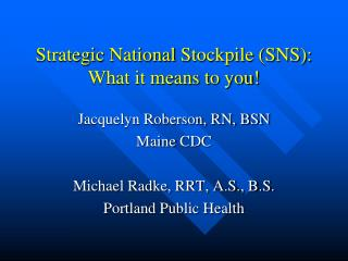 Strategic  National  Stockpile (SNS): What it means to you!