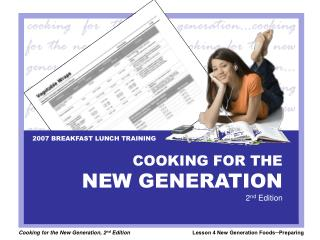 COOKING FOR THE NEW GENERATION 2 nd  Edition