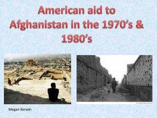 American aid to Afghanistan in the 1970's & 1980's
