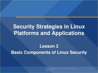 Security Strategies in Linux Platforms and Applications Lesson  2