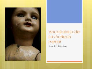 Vocabulario de  La muñeca menor