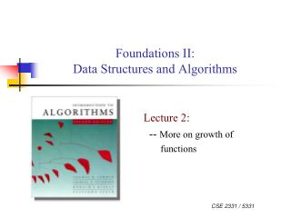 Foundations II:  Data Structures and Algorithms