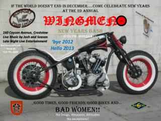 IF THE WORLD DOESN'T END in December…..COME CELEBRATE new years  AT THE 2D ANNUAL WINGMEN