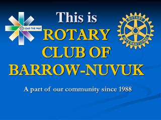 This is ROTARY CLUB OF BARROW-NUVUK
