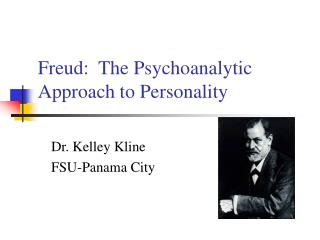 Freud:  The Psychoanalytic Approach to Personality
