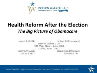 Health Reform After the Election The Big Picture of  Obamacare