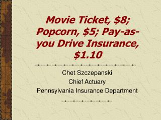 Movie Ticket, $8; Popcorn, $5; Pay-as-you Drive Insurance, $1.10