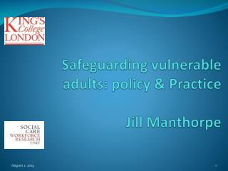 Safeguarding vulnerable adults: policy & Practice  Jill  Manthorpe