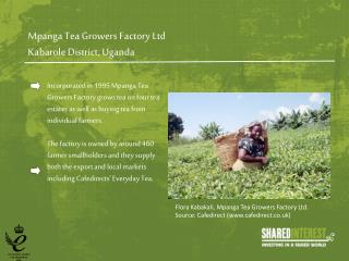 Mpanga T ea Growers Factory Ltd Kabarole D istrict, Uganda