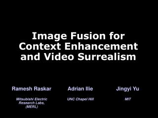 Image Fusion for  Context Enhancement and Video Surrealism