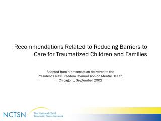Recommendations Related to Reducing Barriers to Care for Traumatized Children and Families