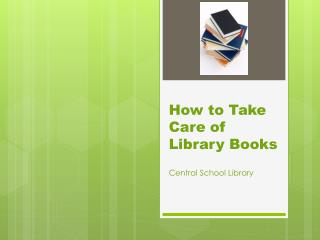 How to Take Care of Library Books