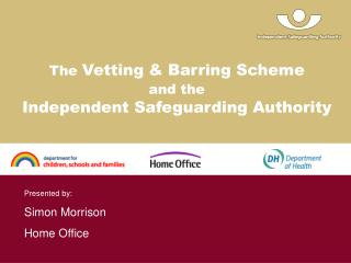 The  Vetting & Barring Scheme and the Independent Safeguarding Authority