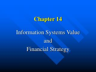 Information Systems Value  and  Financial Strategy