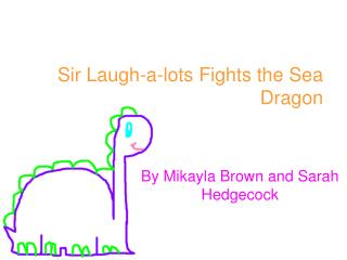 Sir Laugh-a-lots Fights the Sea Dragon