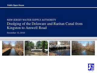 NEW JERSEY WATER SUPPLY AUTHORITY Dredging of the Delaware and Raritan Canal from Kingston to Amwell Road