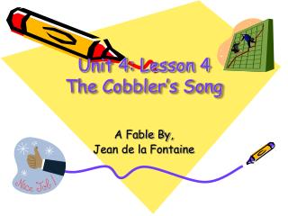Unit 4: Lesson 4 The Cobbler's Song