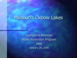 Missouri s Oxbow Lakes