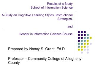 Prepared by Nancy S. Grant, Ed.D. Professor – Community College of Allegheny County