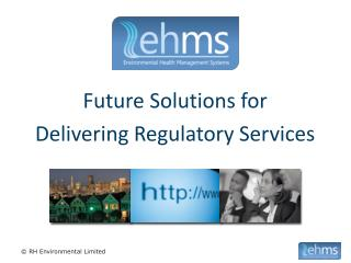 Future Solutions for  Delivering Regulatory Services