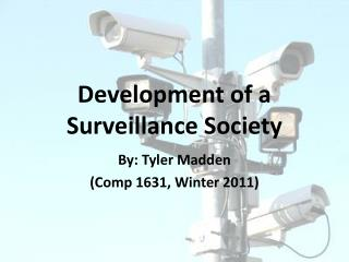 Development of a Surveillance Society