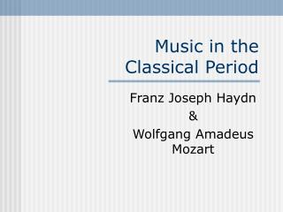 Music in the  Classical Period