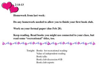 Homework from last week: Do any homework needed to allow you to finish your first book club.