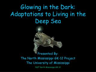 Glowing in the Dark: Adaptations to Living in the Deep Sea