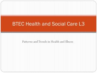 BTEC Health and Social Care L3