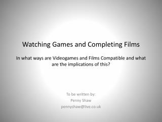 To be written by: Penny Shaw pennyshaw@live.co.uk