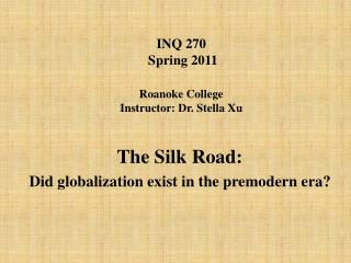 INQ 270  Spring 2011 Roanoke College  Instructor: Dr. Stella Xu