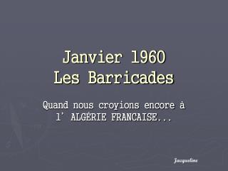 Janvier 1960 Les Barricades