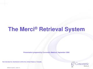 The Merci ®  Retrieval System