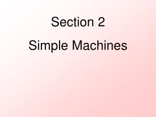 Section 2 Simple  Machines