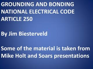 GROUNDING AND BONDING NATIONAL ELECTRICAL CODE ARTICLE 250 By Jim Biesterveld