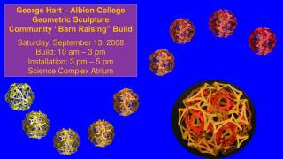 "George Hart – Albion College Geometric Sculpture Community ""Barn Raising"" Build"