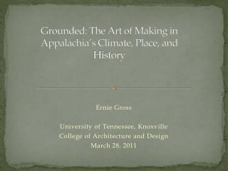 Grounded: The Art of Making in Appalachia's Climate, Place, and History