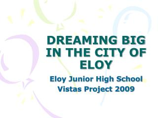 DREAMING BIG IN THE CITY OF ELOY