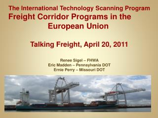 The International Technology Scanning Program Freight Corridor Programs in the European Union