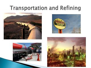 Transportation and Refining