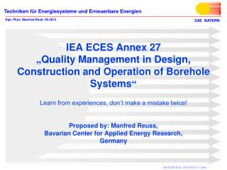 Proposed by: Manfred Reuss,  Bavarian Center for Applied Energy Research,  Germany