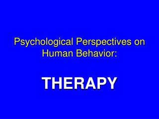 Psychological Perspectives on Human Behavior:
