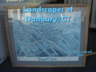 Landscapes of  Danbury, CT