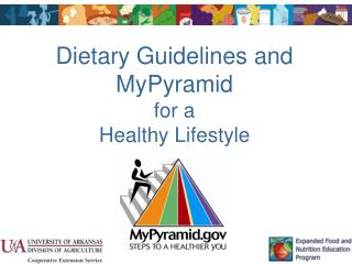 Dietary Guidelines and MyPyramid for a  Healthy Lifestyle