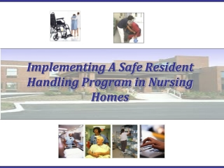 Implementing A Safe Resident Handling Program in Nursing Homes