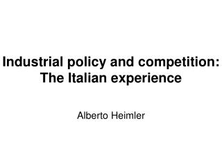 Industrial policy and competition: The Italian experience