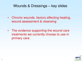 Wounds & Dressings – key slides
